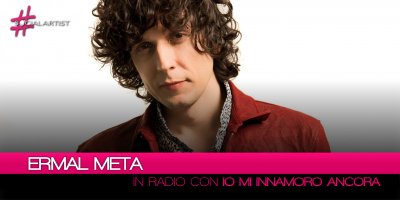 """Ermal Meta, in radio da venerdì il nuovo singolo """"Io mi innamoro ancora"""""""