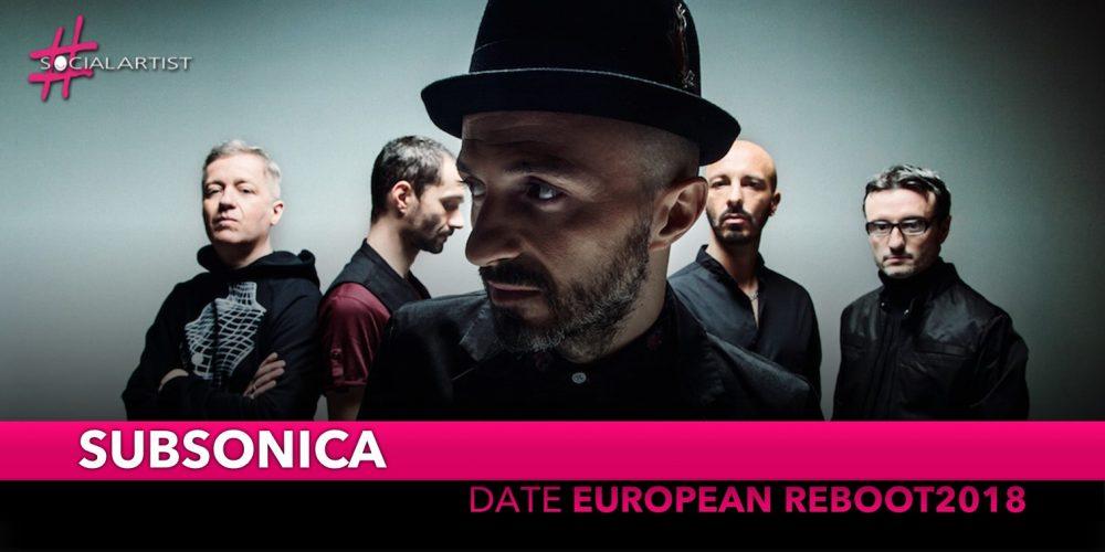 "Subsonica, tutte le date dell'""European reBoot2018″"