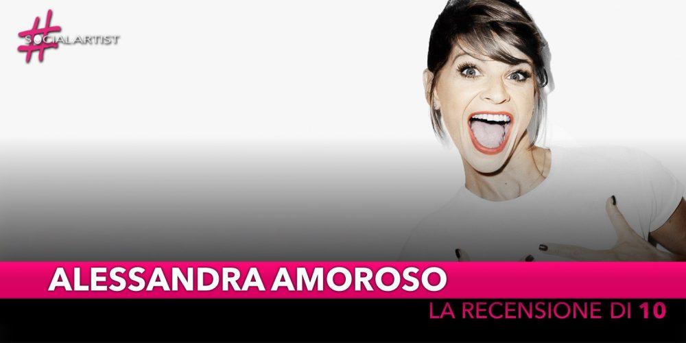 """Alessandra Amoroso, """"10"""" è il giusto coronamento dei dieci anni di carriera! (RECENSIONE)"""