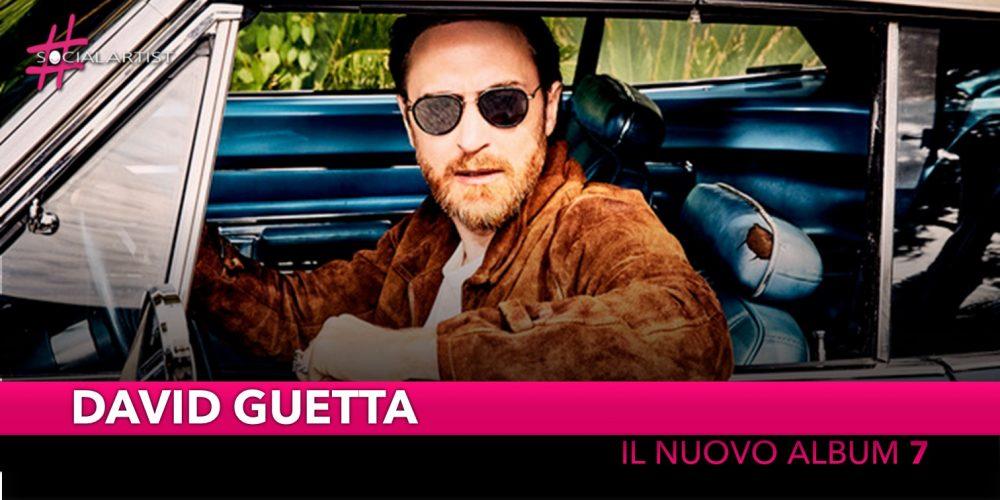 """David Guetta torna con il nuovo album """"7"""" (INTERVISTA)"""