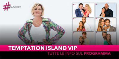 Temptation Island Vip: tutte le info sulle coppie, i single e la messa in onda!