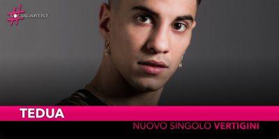 """Tedua, dal 21 settembre in radio il nuovo singolo """"Vertigini"""""""
