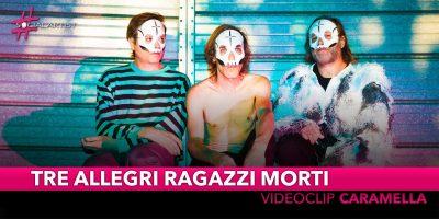 """Tre Allegri Ragazzi Morti, dal 31 ottobre il nuovo singolo """"Caramella"""" (Videoclip)"""