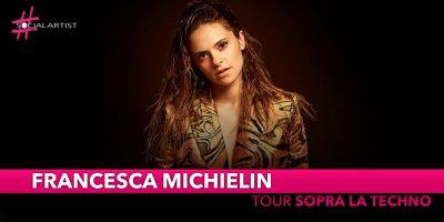 """Francesca Michielin, dal 24 novembre partirà il """"Tour sopra la techno"""" (DATE)"""