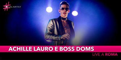 """Achille Lauro & Boss Doms live all'Atlantico di Roma con """"La Morte del Cigno"""""""