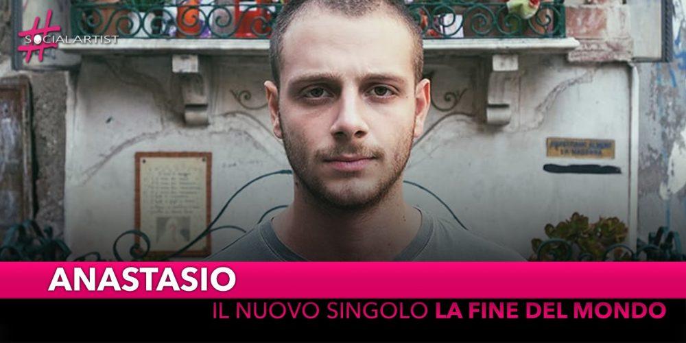 """Anastasio, dal 23 novembre il singolo inedito """"La fine del mondo"""""""