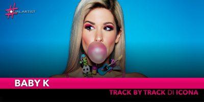 """Baby K, track by track alla scoperta di """"Icona"""""""