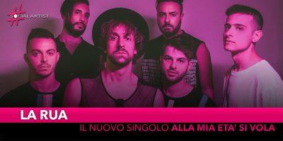 """La Rua, dal 27 novembre il nuovo singolo """"Alla mia età si vola"""""""