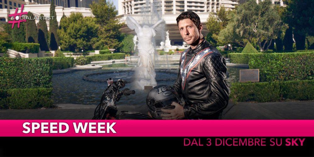 Speed Week, dal 3 al 9 dicembre in prima serata su Sky