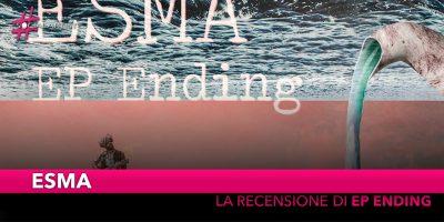 """Esma, la recensione del nuovo album """"EP Ending"""""""