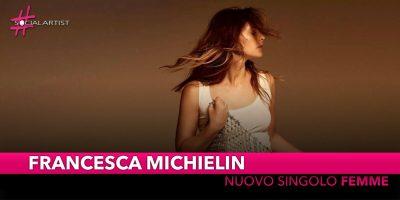 """Francesca Michielin, dal 16 novembre in radio """"Femme"""""""