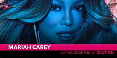 "Mariah Carey, la recensione di ""Caution"""