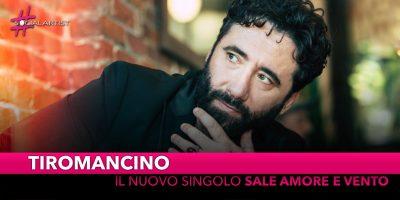 """Tiromancino, da venerdì 9 novembre in radio """"Sale Amore e Vento"""""""