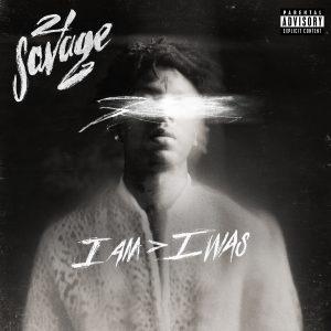 21 Savage i am > I Was Recensione
