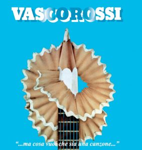 Vasco Rossi ...Ma cosa vuoi che sia una canzone…