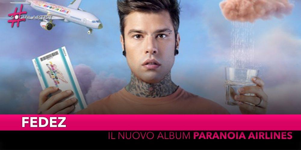 "Fedez, dal 25 gennaio il nuovo album ""Paranoia Airlines"""