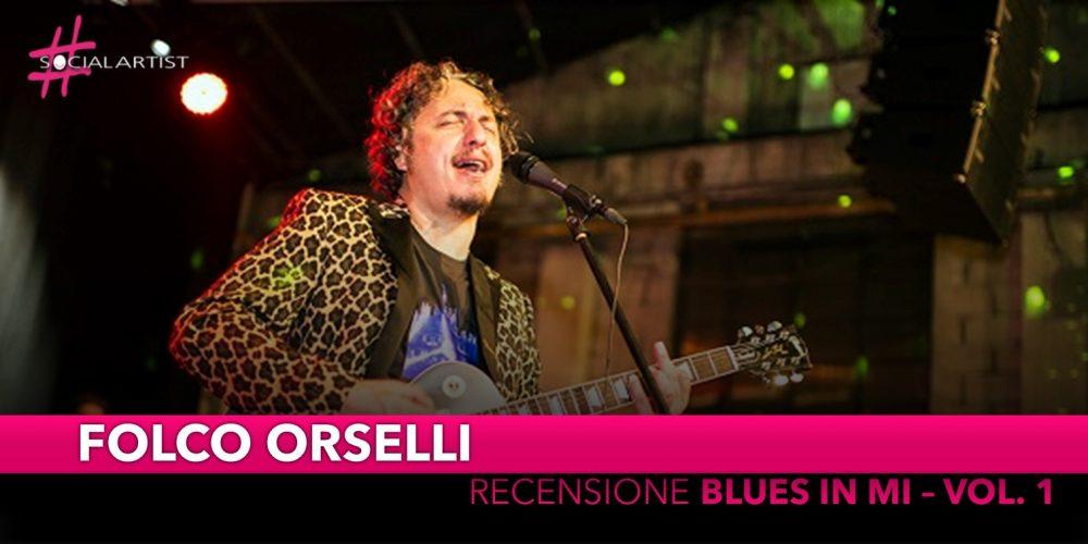 """Folco Orselli, la recensione di """"Blues in Mi – Vol. 1"""""""