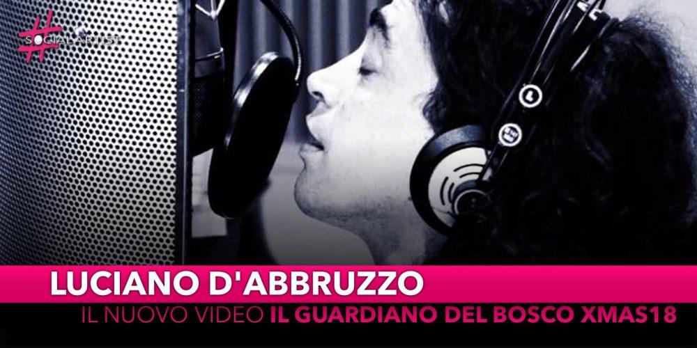 """Luciano D'Abbruzzo, dal 21 dicembre il videoclip di """"Il Guardiano Del Bosco XMas18"""""""