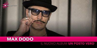 """Max Dedo, il nuovo album """"Un Posto Vero"""" live all'Auditorium Parco Della Musica"""