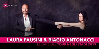 Laura Pausini e Biagio Antonacci, le date del tour negli Stadi 2019!