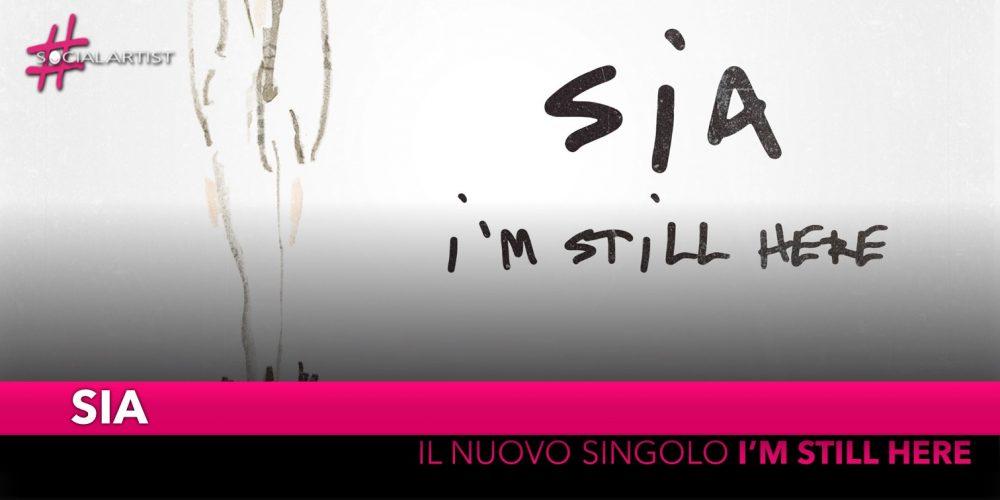 """Sia, arriva in Italia con il nuovo singolo """"I'm Still Here"""""""