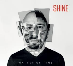 Matter of Time Shine Kekko Fornerelli Roberto Cherilli