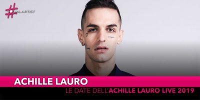 """Achille Lauro, dal 10 maggio partirà l'""""Achille Lauro Live 2019″ (DATE)"""