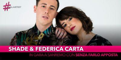 """Shade e Federica Carta, in gara al Festival di Sanremo con """"Senza Farlo Apposta"""""""