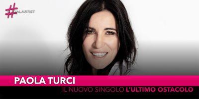 """Paola Turci, in gara al Festival di Sanremo con """"L'Ultimo ostacolo"""""""