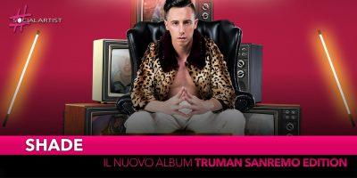 """Shade, dall'8 febbraio nei negozi e digital store """"Truman Sanremo Edition"""""""