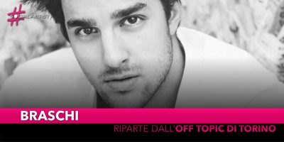 Braschi, live all'OFF TOPIC di Torino il prossimo 30 gennaio