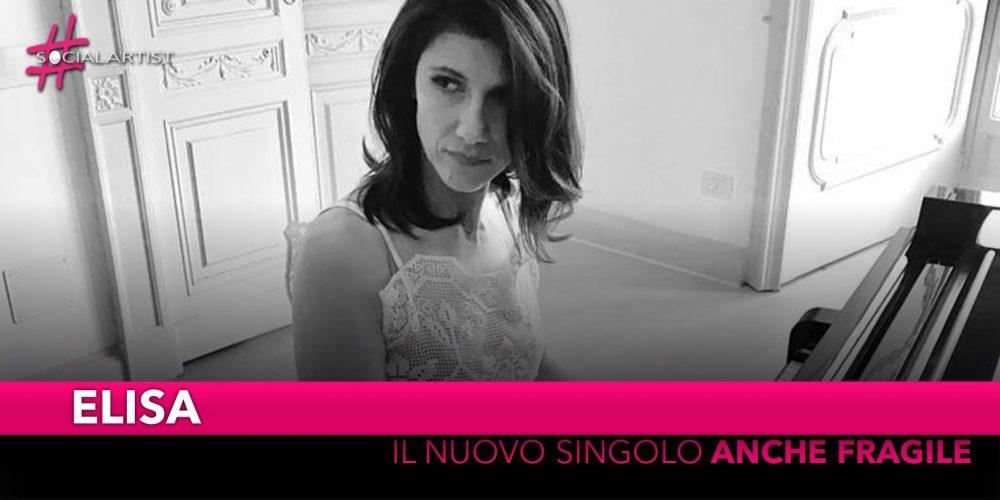 """Elisa, dal 18 gennaio il nuovo singolo """"Anche Fragile"""""""