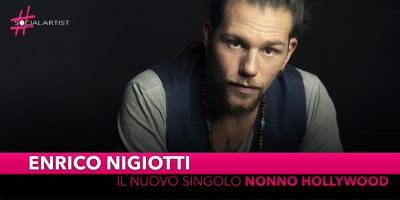 "Enrico Nigiotti, in gara a Sanremo 2019 con ""Nonno Hollywood"""