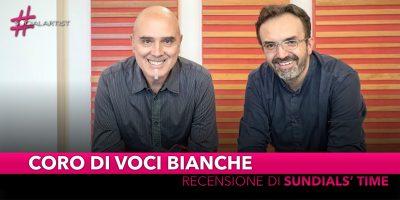 """Il Coro di voci bianche & Luigi Martinale, la recensione di """"Sundials' Time"""""""