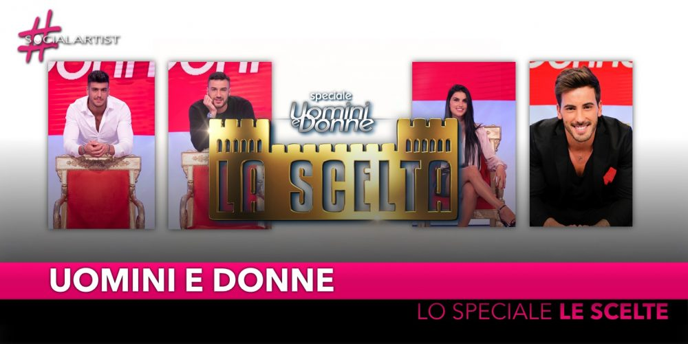 """Uomini e Donne, dal 15 febbraio in prima serata con """"La Scelta"""""""