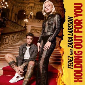 Fedez Zara Larsson Holding Out For You