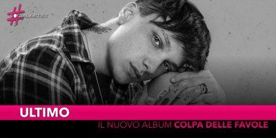 """Ultimo, da aprile il nuovo album """"Colpa delle Favole"""""""
