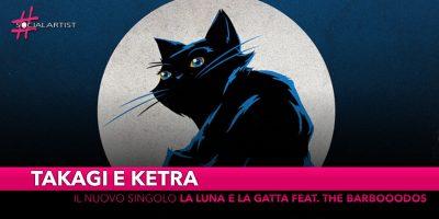 """Takagi e Ketra, dal 1 marzo il nuovo singolo """"La Luna e la Gatta"""" feat. Tommaso Paradiso, Jovanotti, Calcutta"""