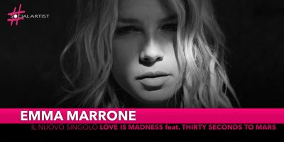 "Emma, dal 22 febbraio il nuovo singolo ""Love is Madness"" feat. Thirty Seconds To Mars"