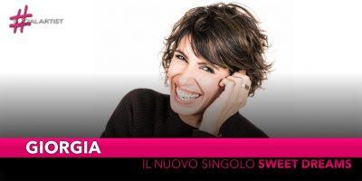 """Giorgia, dal 22 febbraio il nuovo singolo """"Sweet Dreams"""""""