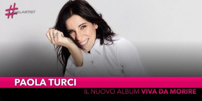 """Paola Turci, dal 15 marzo nei negozi il nuovo album """"Viva da morire"""""""