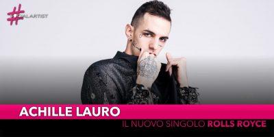 """Achille Lauro, dal 6 febbraio il nuovo singolo """"Rolls Royce"""""""