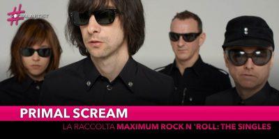 """Primal Scream, dal 24 maggio la raccolta """"Maximum Rock N 'Roll: The Singles"""""""