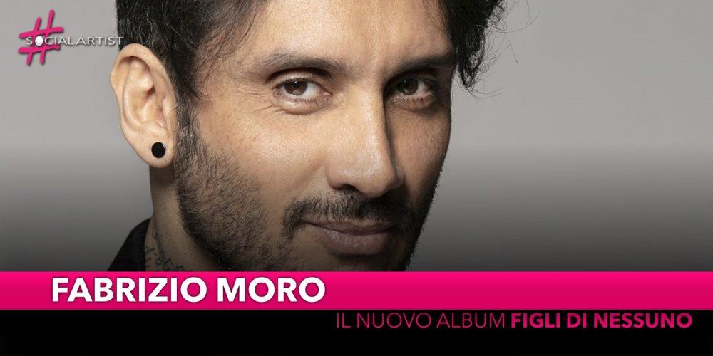 """Fabrizio Moro, dal 12 aprile il nuovo album """"Figli di nessuno"""""""