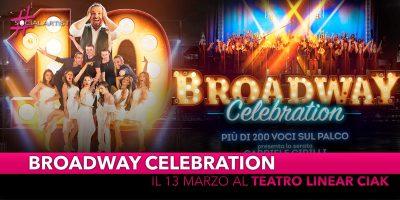 Broadway Celebration, mercoledì 13 marzoalTeatro Linear Ciak di Milano