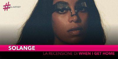 """Solange, la recensione del nuovo album """"When I Get Home"""""""