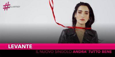 """Levante, dal 5 aprile il nuovo singolo """"Andrà tutto bene"""""""