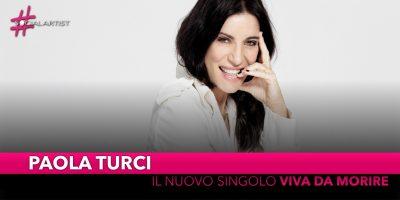 """Paola Turci, dal 1 marzo il nuovo singolo """"Viva da morire"""""""