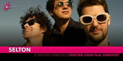 """Selton, da venerdì 15 marzo il nuovo singolo """"Cercasi Casa"""" feat. Dardust"""