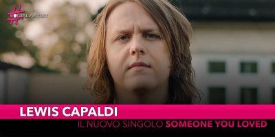 """Lewis Capaldi, da venerdì 22 marzo il nuovo singolo """"Someone you loved"""""""